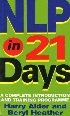 NLP In 21 Days: A complete introduction and training programme