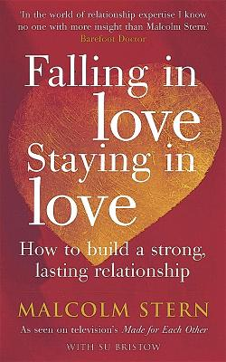Falling in Love, Staying in Love: How to Build a Strong Lasting Relationship