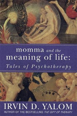 Momma And The Meaning Of Life: Tales of Psycho-therapy