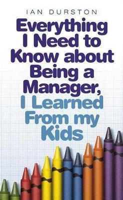 Everything I Need To Know About Being A Manager, I Learned From My Kids
