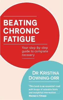Beating Chronic Fatigue: Your step-by-step guide to complete recovery