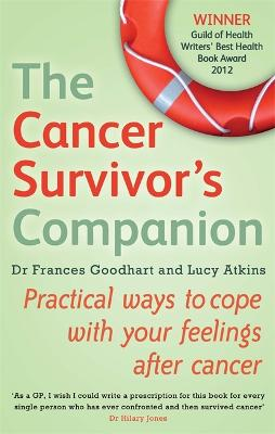 The Cancer Survivor's Companion: Practical ways to cope with your feelings after cancer