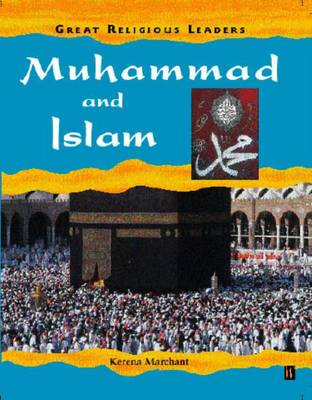 Great Religious Leaders: Muhammad and Islam