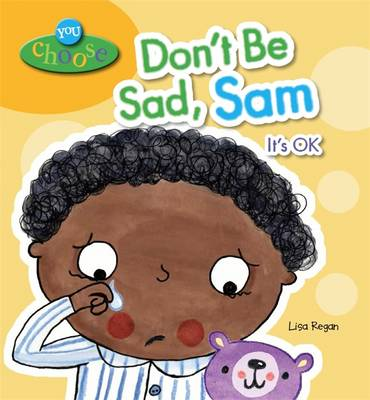 You Choose!: Don't Be Sad, Sam