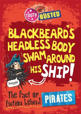 Truth or Busted: The Fact or Fiction Behind Pirates