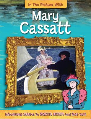 In the Picture With: Mary Cassatt