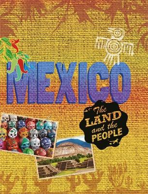 The Land and the People: Mexico