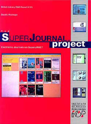 The SuperJournal Project: Electronic Journals on SuperJANET - British Library R & D Report 6126