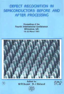 Defect Recognition in Semiconductors Before and After Processing: Fourth International Conference Proceedings