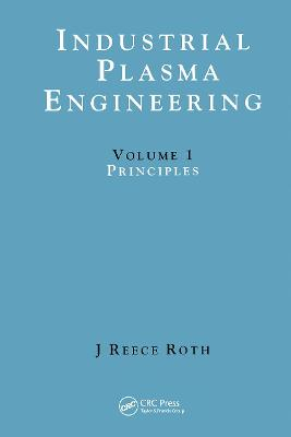 Industrial Plasma Engineering: Volume 1: Principles