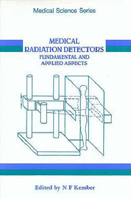 Medical Radiation Detectors: Fundamental and Applied Aspects