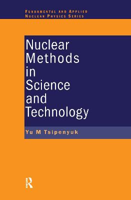 Nuclear Methods in Science and Technology