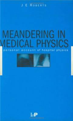 Meandering in Medical Physics: A personal account of hospital physics