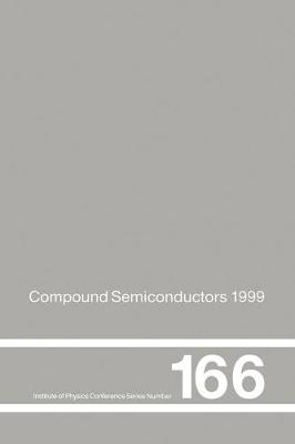 Compound Semiconductors 1999: Proceedings of the 26th International Symposium on Compound Semiconductors, 23-26th August 1999, Berlin, Germany