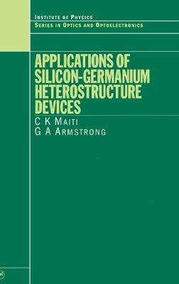 Applications of Silicon-Germanium Heterostructure Devices