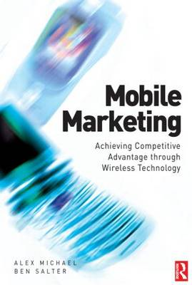 Mobile Marketing: Achieving Competitive Advantage Through Wireless Technology