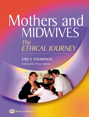 Mothers and Midwives: The Ethical Journey