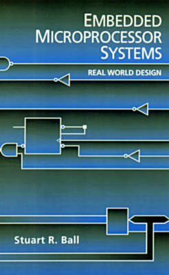 Embedded Microprocessor Systems: Real World Design