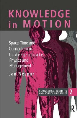Knowledge In Motion: Space, Time And Curriculum In Undergraduate Physics And Management