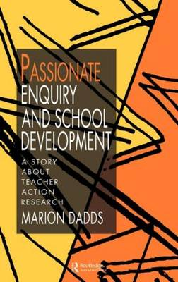 Passionate Enquiry & School: A Story About Teacher Action Research