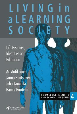 Living In A Learning Society: Life-Histories, Identities And Education