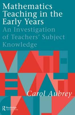 Mathematics Teaching in the Early Years: An Investigation of Teachers' Subject Knowledge