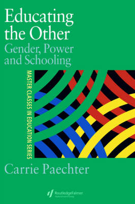 Educating the Other: Gender, Power and Schooling