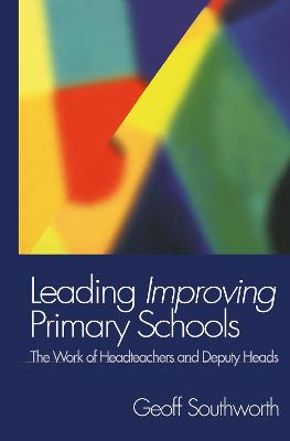 Leading Improving Primary Schools: The Work of Heads and Deputies