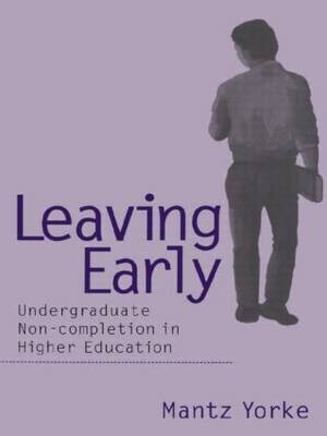 Leaving Early: Undergraduate Non-completion in Higher Education