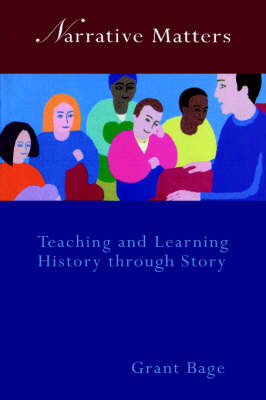 Narrative Matters: Teaching History through Story