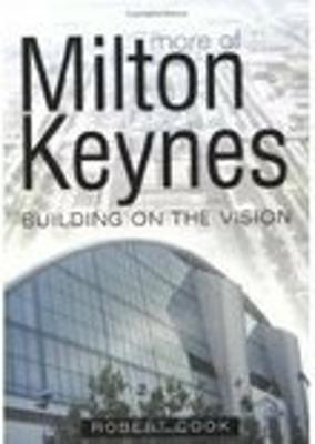More of Milton Keynes: Building of the Vision