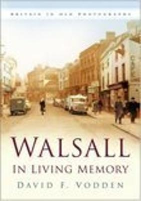 Walsall In Living Memory
