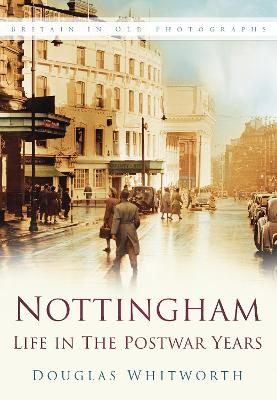 Nottingham: Life in the Postwar Years