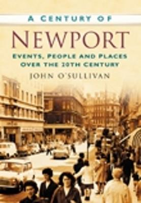 A Century of Newport: Events, People & Place over the 20th Century