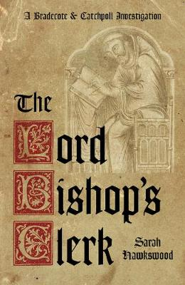 The Lord Bishop's Clerk: a Bradecote and Catchpoll Investigation: A Bradecote and Catchpoll Investigation