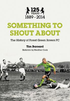 Something to Shout About: The History of Forest Green Rovers FC