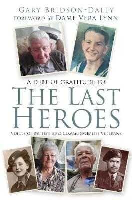 The Last Heroes: Voices of British and Commonwealth Veterans