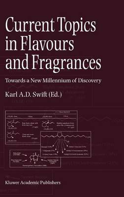 Current Topics in Flavours and Fragrances: Towards a New Millennium of Discovery