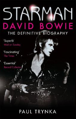 Starman: David Bowie - The Definitive Biography