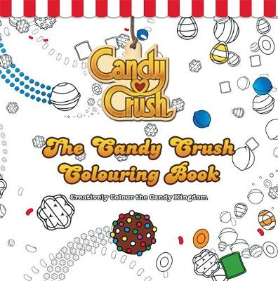 The Candy Crush Colouring Book: Creatively Colour the Candy Kingdom