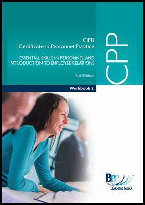 CPP - Paper 2: Essential Skills in Personnel Introduction to Employee Relations: Workbook