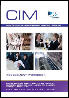 Chartered Institute of Marketing (CIM) - Chartered Post-graduate Diploma in Marketing: Assessment Workbook