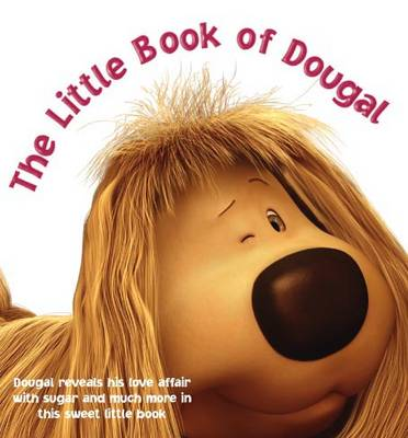 The Little Book of Dougal: Sugary Thoughts from The Magic Roundabout's Sweetest Terrier