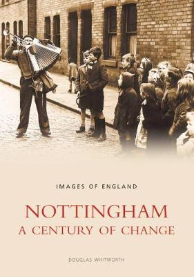 Nottingham: A Century of Change
