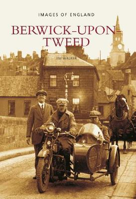 Berwick-Upon-Tweed: Berwick-Upon-Tweed: Images of England