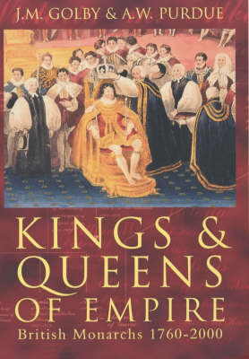 Kings and Queens of Empire: British Monarchs, 1760-2000