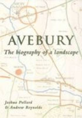 Avebury: Biography of a Landscape