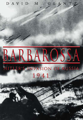 Barbarossa: Hitler's Invasion of Russia , 1941