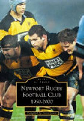 Newport Rugby Football Club 1950 - 2000