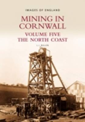 Mining in Cornwall Vol 5: The North Coast